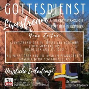 Livestream aus St. Josef ab Sonntag, 9.8.20 um 8.30 Uhr