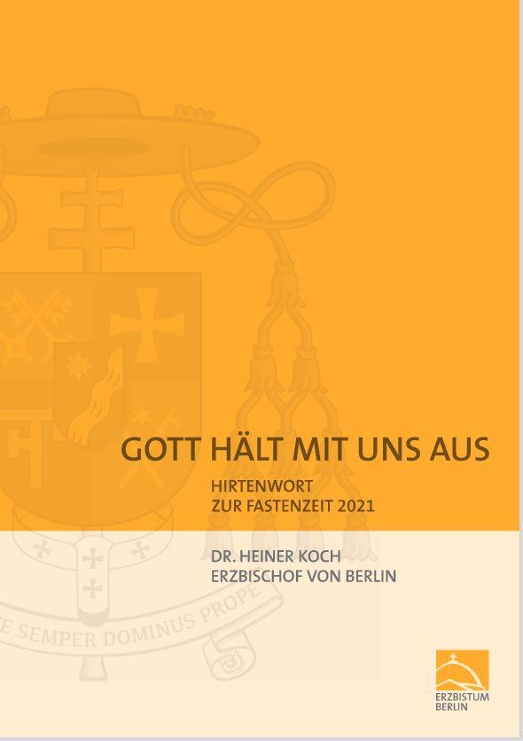 Gott hält mit uns aus – Hirtenwort zur Fastenzeit 2021 von Erzbischof Dr. Heiner Koch