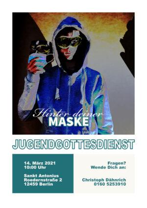 """""""Hinter deiner Maske""""   Jugendgottesdienst am 14. März"""