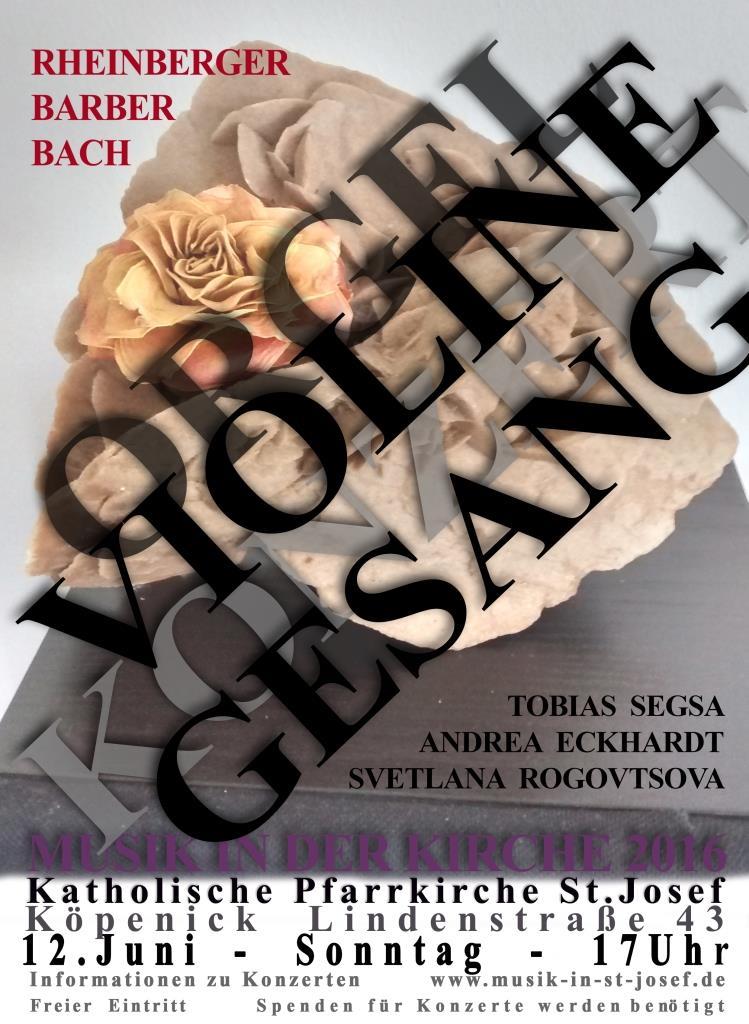 Konzert Sonntag, 12.06.2016 um 17 Uhr Mezzosopran, Violine und Orgel